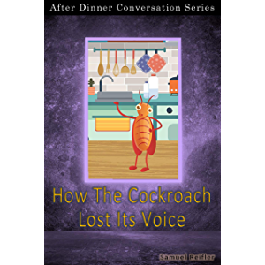How The Cockroach Lost Its Voice: After Dinner Conversation Short Story Series
