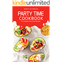 Party Time Cookbook: The Ultimate Party Food Recipes (English Edition)