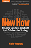 The New How [Paperback]: Creating Business Solutions Through Collaborative Strategy
