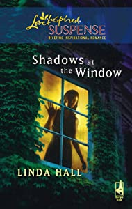 Shadows at the Window (Shadows Series #2) (Steeple Hill Love Inspired Suspense #107)