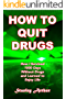 How To Quit Drugs: How I Survived 1000 Days Without Drugs and Learned to Enjoy Life (Festival Addict)