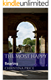 The Most Happy: Bearing (Anna Regina Book 1)