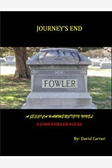 Journey's End - A John Fowler Novel (John Fowler (Book 4)) Kindle Edition