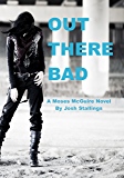Out There Bad (Moses McGuire Book 2)
