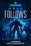 Hell Follows (The Fixer Book 2)