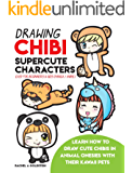 Drawing Chibi Supercute Characters Easy for Beginners & Kids (Manga / Anime): Learn How to Draw Cute Chibis in Animal Onesies with their Kawaii Pets (Drawing for Kids Book 19)