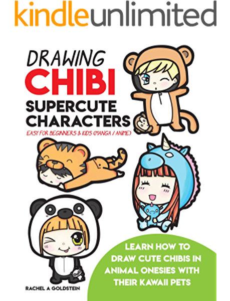 Drawing Chibi Supercute Characters Easy For Beginners Kids Manga Anime Learn How To Draw Cute Chibis In Animal Onesies With Their Kawaii Pets Drawing For Kids Book 19 Ebook Goldstein