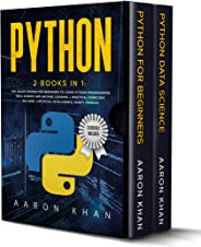 Python: 2 Books in 1: The Crash Course for Beginners to Learn Python Programming, Data Science and Machine Learning + Practi