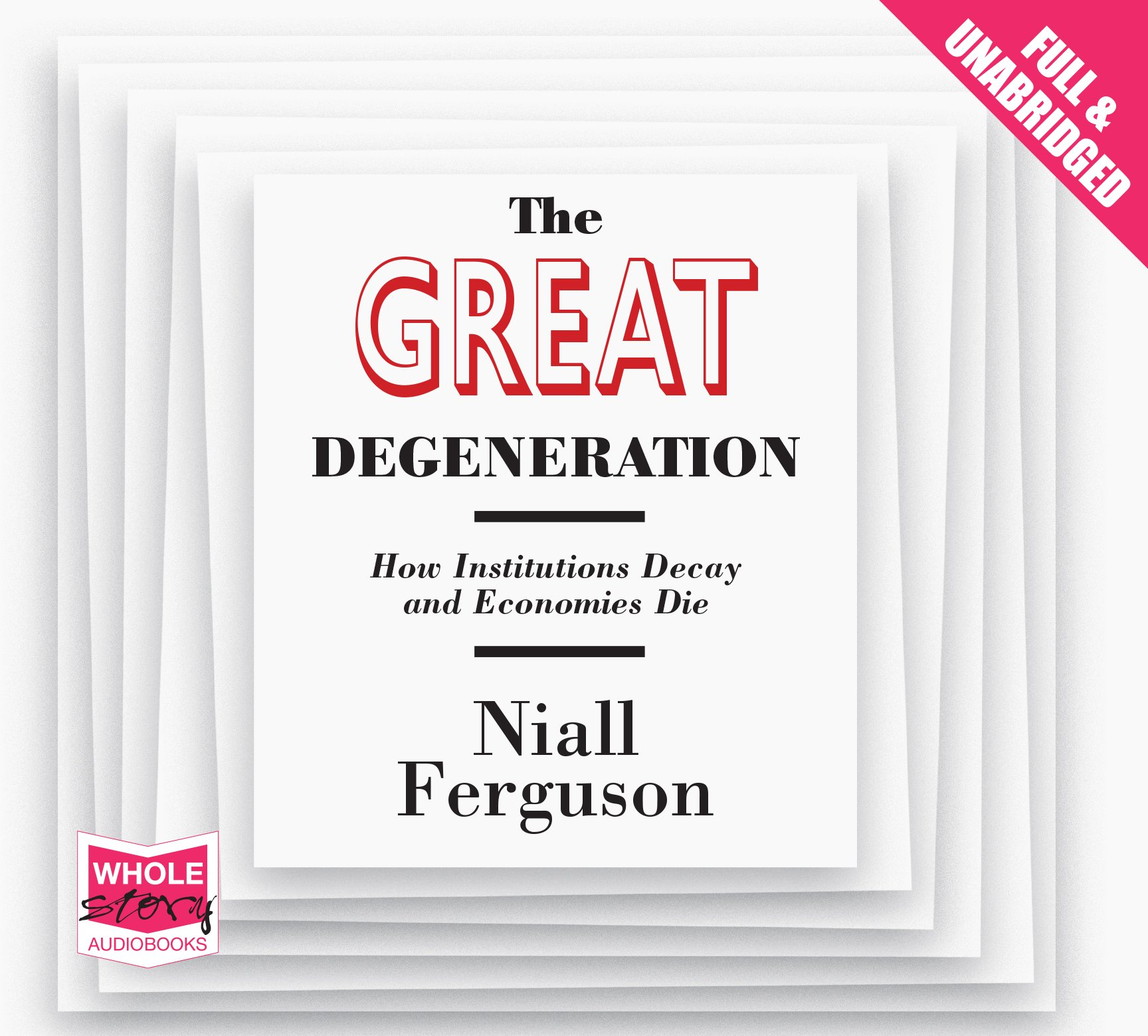 The Great Degeneration: Niall Ferguson: 9781471230561: Amazon: Books