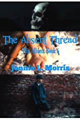 The Absent Thread (The Albion Book 6) Kindle Edition