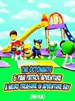 THE OCTONAUTS AND PAW PATROL ADVENTURE - A Weird Treasure In Adventure Bay