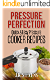 Pressure Perfection: Quick & Easy Pressure Cooker Recipes