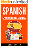 Spanish: Spanish for Beginners: 2 Manuscripts - Learn Spanish Step by Step And Short Stories (English Edition)