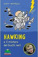 Hawking e il mistero dei buchi neri (Italian Edition) Kindle Edition
