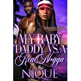 My Baby Daddy VS. A Real N*gga: A Standalone