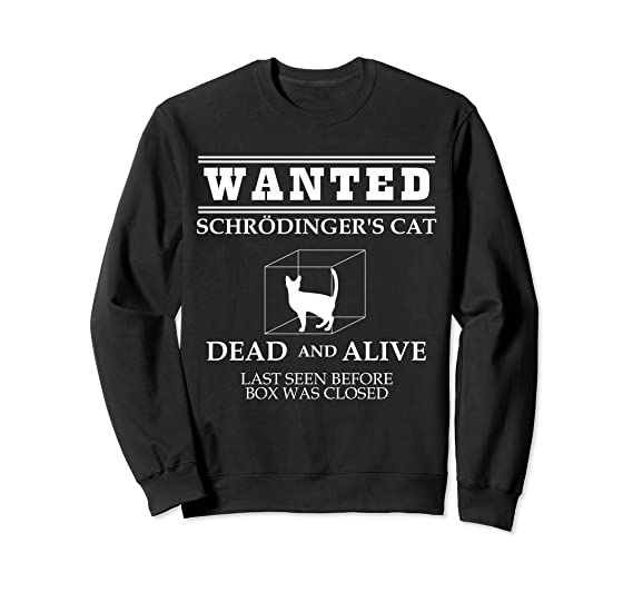 ff902e76c Amazon.com: Wanted Schrodinger's Cat (Sweatshirt): Clothing