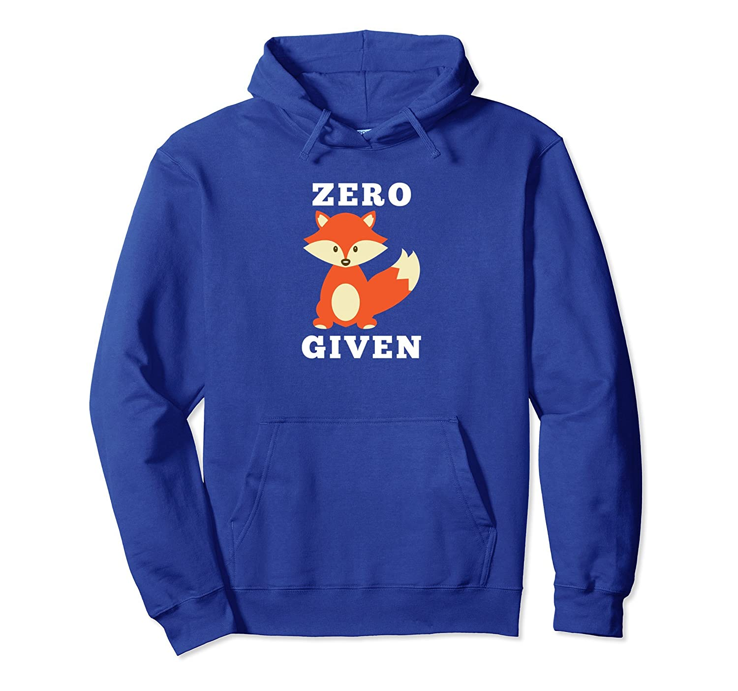Zero Fox Given - Hilarious Novelty Pullover Hoodie-TH