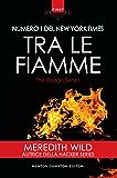Tra le fiamme (The Bridge Series Vol. 2)
