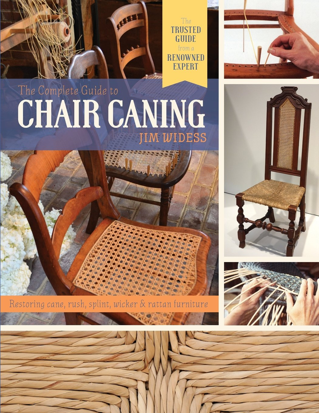 The Complete Guide To Chair Caning: Restoring Cane, Rush, Splint, Wicker U0026  Rattan Furniture: Amazon.co.uk: James Widess: 9781626546240: Books
