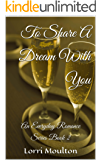 To Share A Dream With You (Everyday Romance Series Book 2)