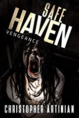 Safe Haven - Vengeance: Book 5 of the Post-Apocalyptic Zombie Horror series Kindle Edition