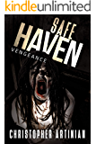 Safe Haven - Vengeance: Book 5 of the Post-Apocalyptic Zombie Horror series