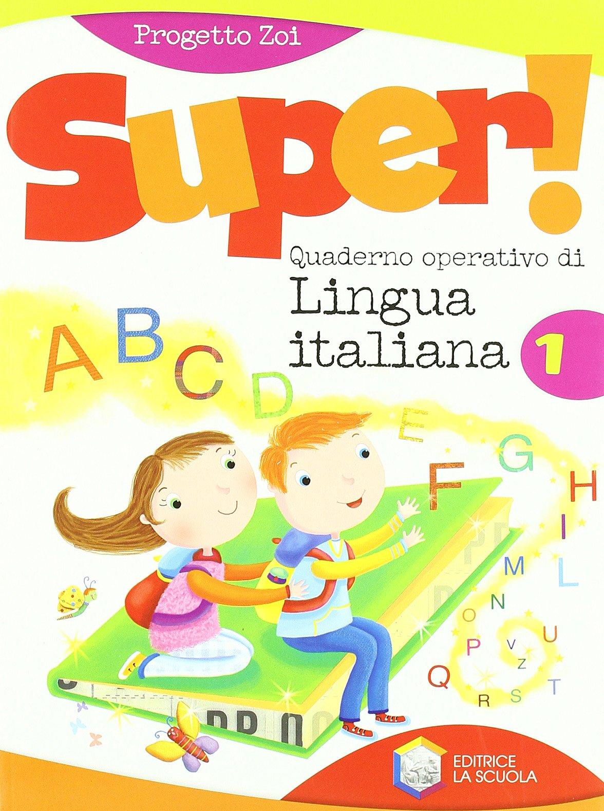 Amato Super! Quaderno operativo di lingua italiana. Per la Scuola  GZ97