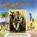 King Benny Nawahi: Hawaiian String Virtuoso