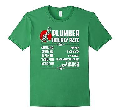 Amazon.com: Plumber Hourly Rate T Shirt - Funny Plumber T Shirt ...