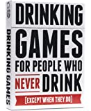 Drinking Games for People Who Never Drink Except When They Do [A Collection of 50 Drinking Games]