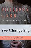 The Changeling (The Daughters of England Book 15)