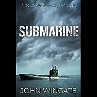 Submarine (The Cold War Naval Thriller Series Book 3)