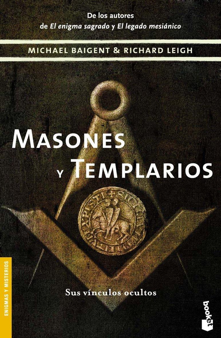 Masones y templarios (Divulgación): Amazon.es: Baigent, Michael, Leigh, Richard: Libros