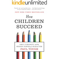 How Children Succeed: Grit, Curiosity, and the Hidden Power of Character (English Edition)
