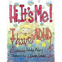 Hi It's Me! I Have ADHD