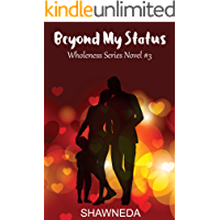 Beyond My Status (Wholeness Series Book 3) (English