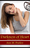 Darkness of Heart (Painful Deliverance Book 2)