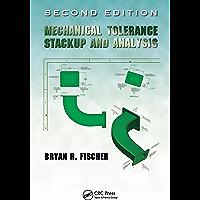 Mechanical Tolerance Stackup and Analysis (Mechanical Engineering Book 217)