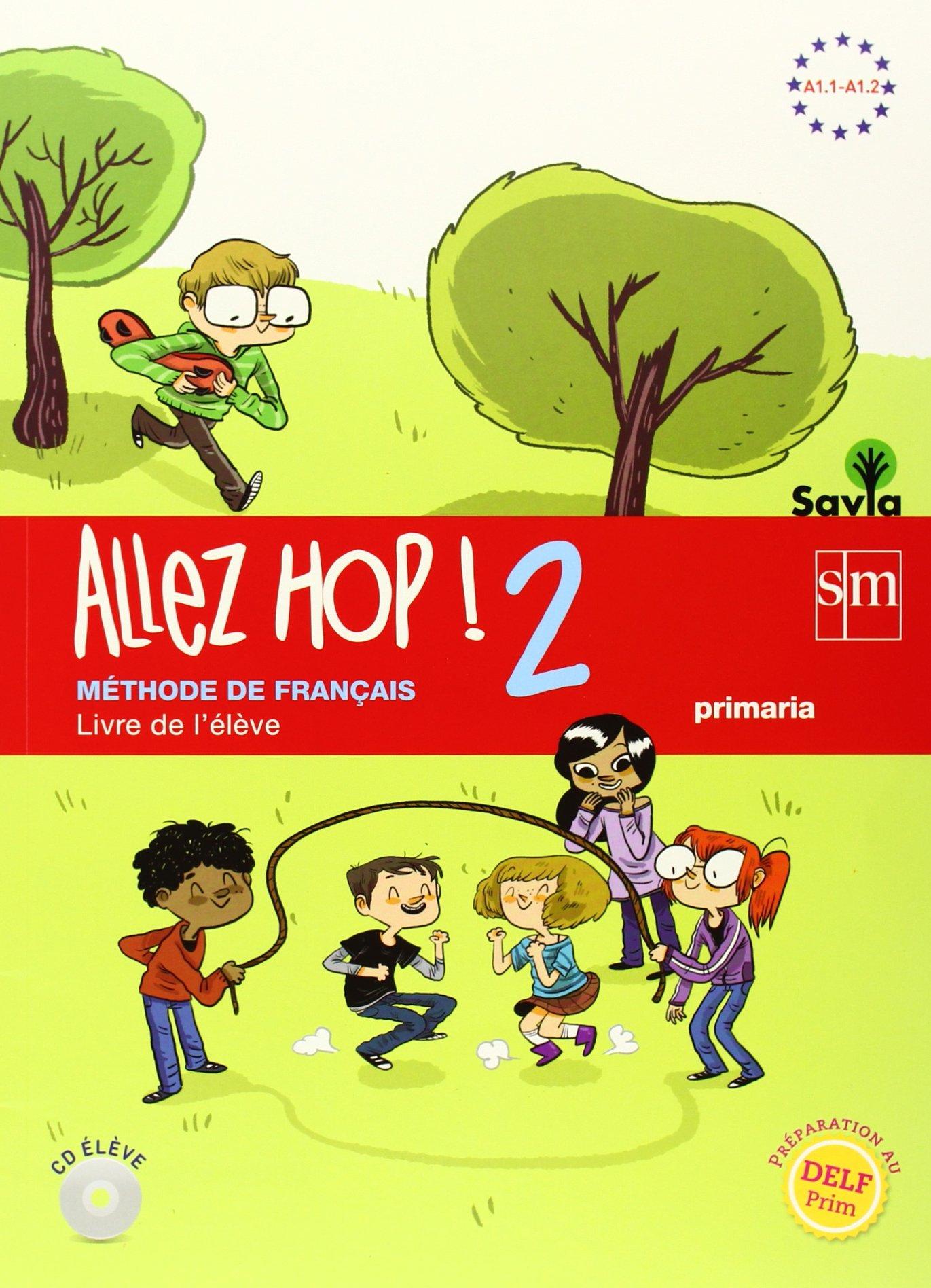 Allez Hop! 2: livre de lélève. Primaria. Savia ...