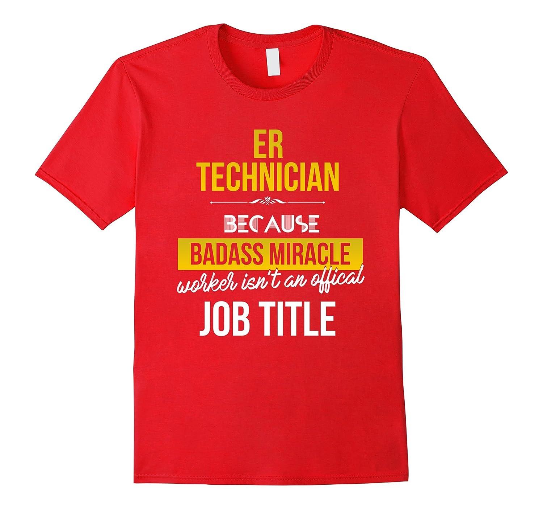 ER technician T-shirt -Miracle worker is not an official job-TJ