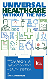Universal Healthcare without the NHS: Towards a Patient-Centred Health System