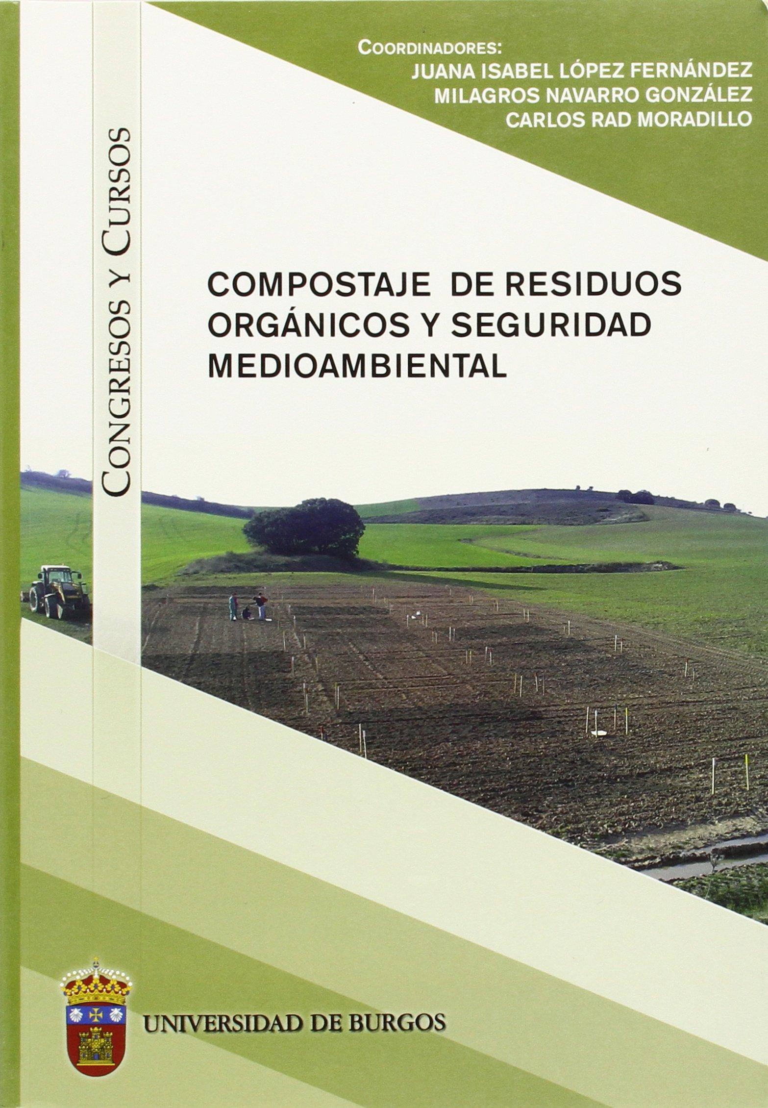 Compostaje de residuos orgánicos y seguridad medioambiental Congresos y Cursos: Amazon.es: Juana Isabel López Fernández, Carlos Rad Moradillo, ...