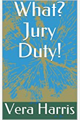 What? Jury Duty! Kindle Edition