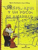Rojo Azul Y Un Poco De Amarillo (Biblioteca Alba