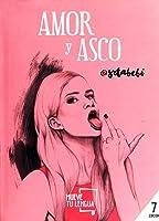 Amor Y Asco (Prosa