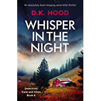 Whisper in the Night: An absolutely heart-stopping serial killer thriller (Detectives Kane and Alton Book 6) (English Edition)