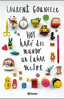 Hoy haré del mundo un lugar mejor (Volumen independiente nº 1) (Spanish Edition
