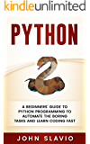 Python: A Beginners' Guide to Python Programming to automate the boring tasks and learn coding fast (Machine Learning techniques for database programming ... computer languages Book 1) (English Edition)
