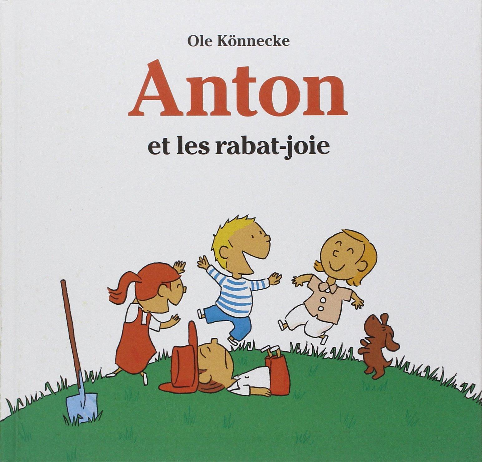 Anton et les rabat joie: Amazon.es: Ole Könnecke, Florence Seyvos: Libros en idiomas extranjeros