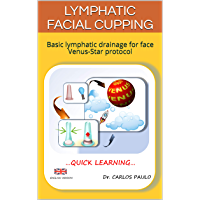 Lymphatic facial cupping: Basic lymphatic drainage for face Venus-Star protocol (English Edition)